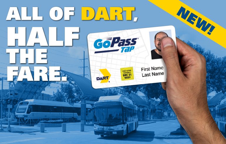 DART's Discount GoPass Tap card gives qualifying riders all of DART for half the fare.