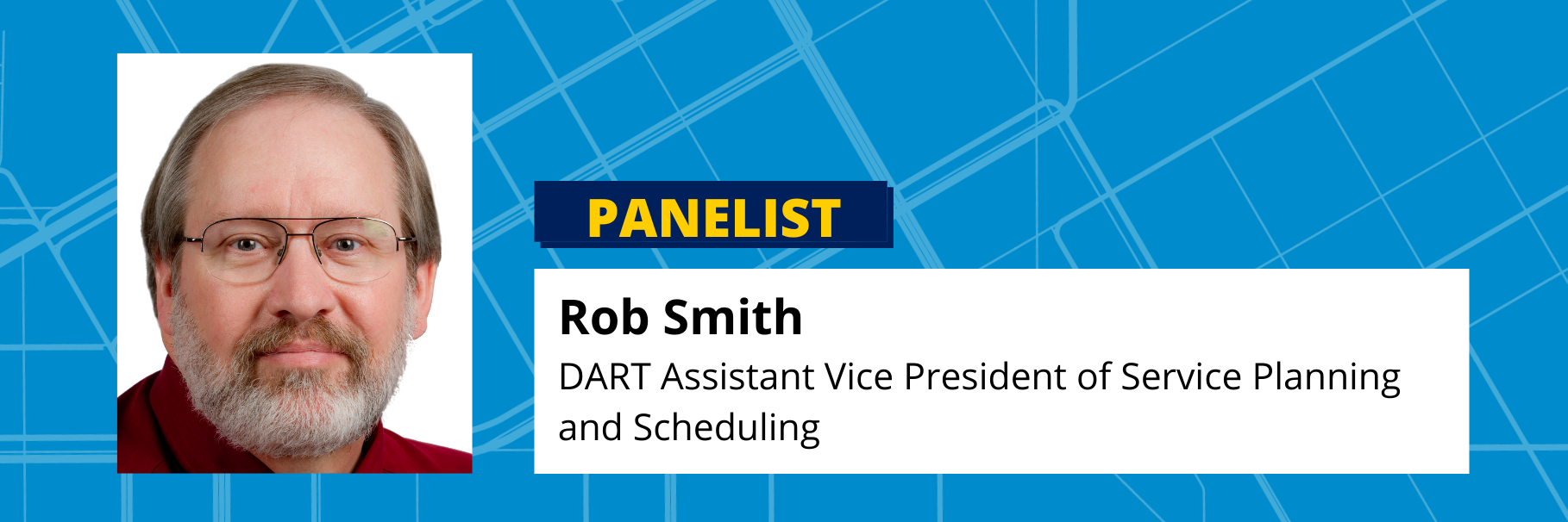 Rob Smith DART Assistant Vice President of Service Planning and Scheduling